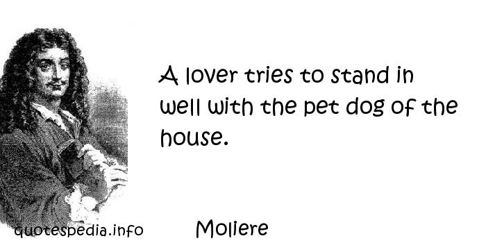 Moliere - A lover tries to stand in well with the pet dog of the house.