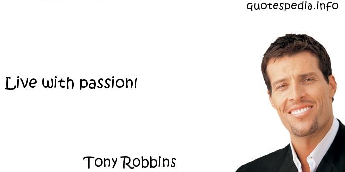 Tony Robbins - Live with passion!