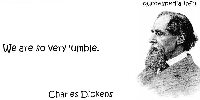 Charles Dickens - We are so very 'umble.